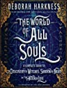 The World of All Souls: A Complete Guide to A Discovery of Witches, Shadow of Night, and the Book of Life audiobook download free