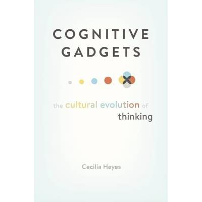 Cognitive Gadgets The Cultural Evolution Of Thinking By