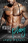 Make The Play by Jamie Wesley