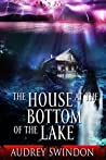 The House at the Bottom of the Lake
