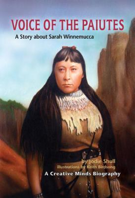 Voice of the Paiutes: A Story about Sarah Winnemucca