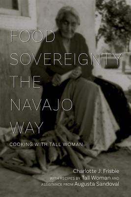 Food Sovereignty the Navajo Way Cooking with Tall Woman