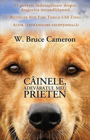 Cainele, adevaratul meu prieten by W. Bruce Cameron