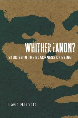 Whither Fanon Studies in the Blackness of Being