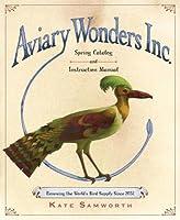 Aviary Wonders Inc. Spring Catalog and Instruction Manual