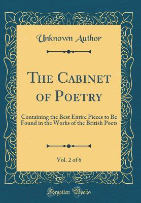 The Cabinet of Poetry, Vol. 2 of 6: Containing the Best Entire Pieces to Be Found in the Works of the British Poets (Classic Reprint)