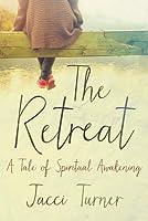 The Retreat: A Tale of Spiritual Awakening