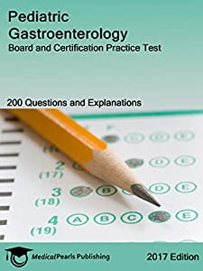 Pediatric Gastroenterology: Board and Certification Practice Test