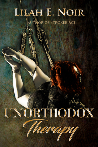 Unorthodox Therapy (The Unorthodox Trilogy, #1)