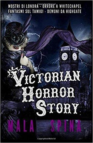 Victorian Horror Story, romanzo gotico, urban fantasy e orrore