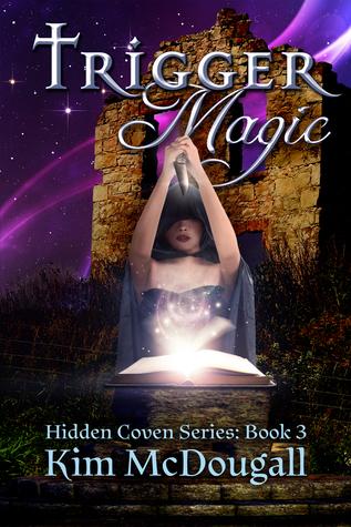 Trigger Magic (Hidden Coven, #3)