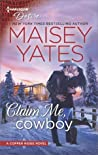 Claim Me, Cowboy (Copper Ridge: Desire, #4)