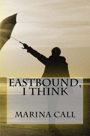 Eastbound, I Think