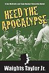 Heed the Apocalypse: A Joe McGrath and Sam Rucker Detective Novel