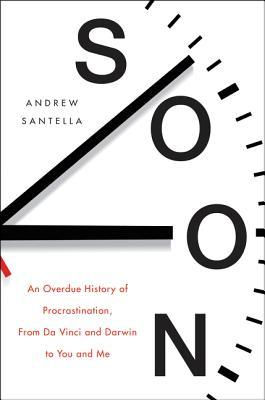 Soon An Overdue History of Procrastination, from Leonardo and Darwin to You and Me
