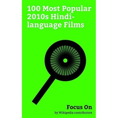 Focus On: 100 Most Popular 2010s Hindi-language Films