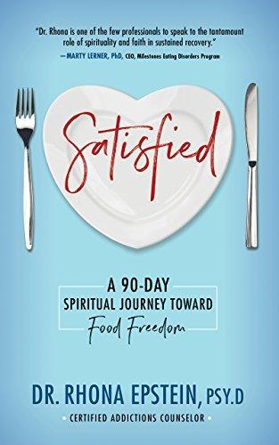 Satisfied A 90-Day Spiritual Journey Toward Food Freedom