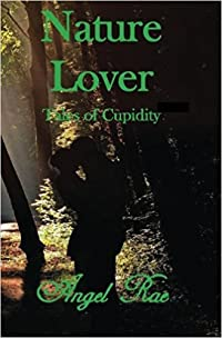 Nature Lover Tales of Cupidity