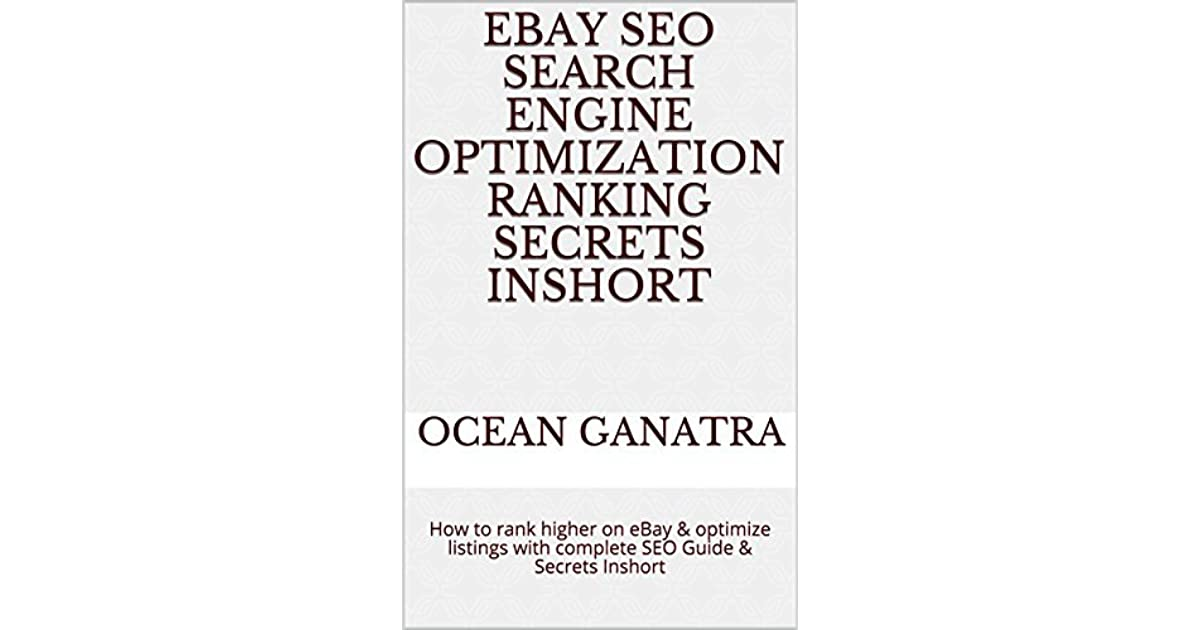 Ebay Seo Search Engine Optimization Ranking Secrets Inshort How To Rank Higher On Ebay Optimize Listings With Complete Seo Guide Secrets Inshort By Oceanganatra