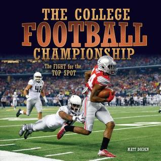 The College Football Championship: The Fight for the Top Spot