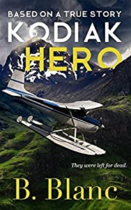 Kodiak Hero: A True Story of Survival
