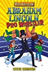 Abraham Lincoln, Pro Wrestler (Time Twisters, #1)