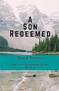 A Son Redeemed (The Love Testament Book 2)