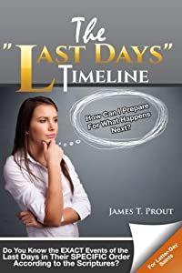 """The """"Last Days"""" Timeline: Do You Know the EXACT Events of the Last Days in Their SPECIFIC Order According to the Scriptures?"""