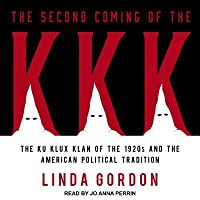 The Second Coming of the KKK: The Ku Klux Klan of the 1920s and the American Political Tradition