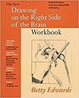 The Drawing on the Right Side of the Brain Workbook