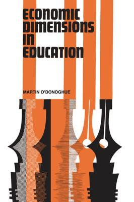 Economic Dimensions in Education  by  Martin ODonoghue