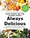 Always Delicious: Over 175 Satisfying Recipes to Conquer Cravings, Retrain Your Fat Cells, and Keep the Weight Off Permanently pdf book review free