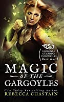 Magic of the Gargoyles (Gargoyle Guardian Chronicles, #1)