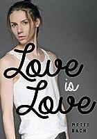 Love Is Love Love Is Love