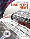 Uncovering Bias in the News