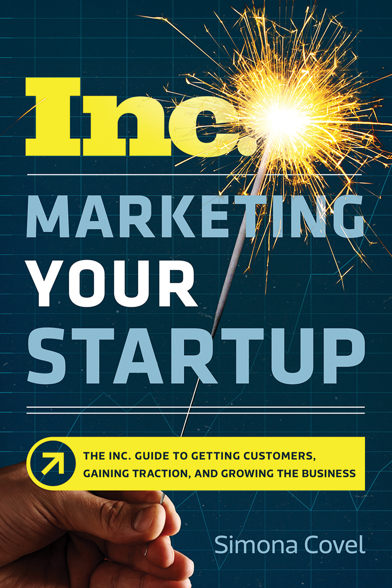 Marketing Your Startup The Inc Guide to Getting Customers Gaining Traction r Business