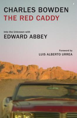 The Red Caddy Into the Unknown with Edward Abbey