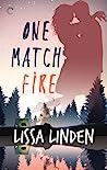 One Match Fire by Lissa Linden