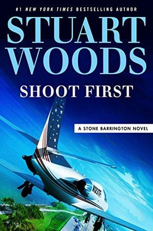 Shoot First (Stone Barrington, #45)