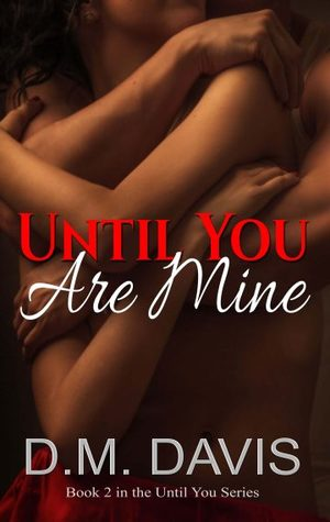 Until You Are Mine (Until You #2)