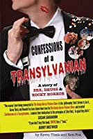 Confessions of a Transylvanian: a Story of Sex, Drugs and Rocky Horror