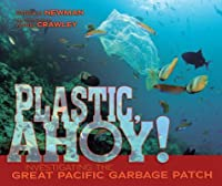 Plastic, Ahoy!: Investigating the Great Pacific Garbage Patch