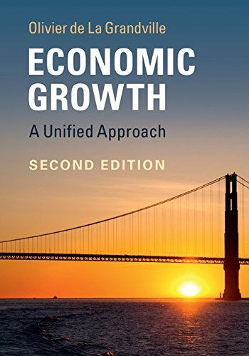 Economic Growth: A Unified Approach Olivier de La Grandville