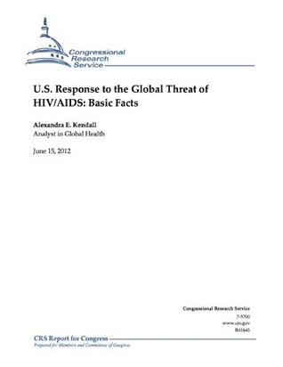 U.S. Response to the Global Threat of HIV/AIDS: Basic Facts