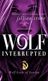 Wolf, Interrupted (Wolf Lords of London Book 1)