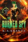 The Burned Spy (Immortal Spy Book 1)