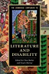 The Cambridge Companion to Literature and Disability