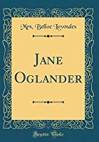 Jane Oglander (Classic Reprint)