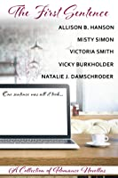 The First Sentence: A Collection of Romance Novellas (The Sentence Collections Book 1)