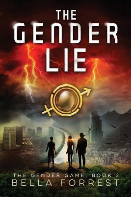 The Gender Lie (The Gender Game, #3) by Bella Forrest